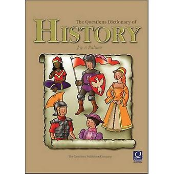 The Epz Questions Dictionary of History by Palmer & Joy