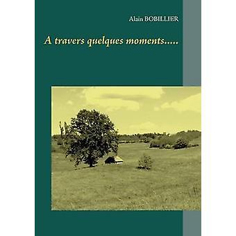 En travers knyttede øjeblikke... af Bobillier & Alain