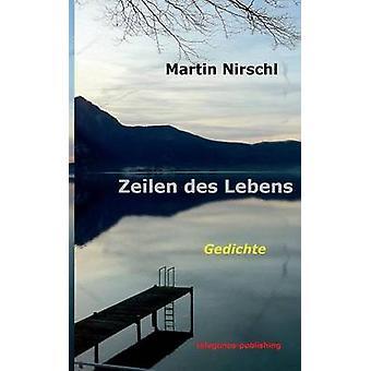 Zeilen Des Lebens by Martin Nirschl