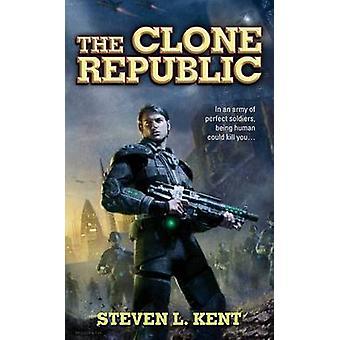 The Clone Republic by Steven L Kent - 9780441013937 Book