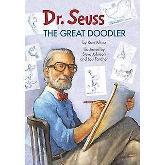 Dr. Seuss - The Great Doodler by Kate Klimo - Steve Johnson - 97811019