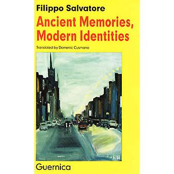 Ancient Memories - Modern Identities - Italian Roots in Contemporary C