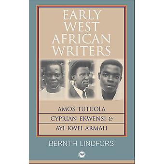 Early West African Writers - Amos Tutuola - Cyprian Ekwensi and Ayi Kw