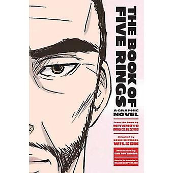 The Book of Five Rings - A Graphic Novel by Miyamoto Musashi - 9781611