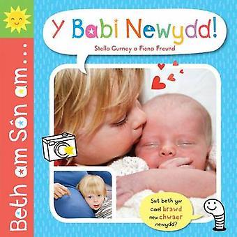 Beth am Son am ... Y Babi Newydd! by Stella Gurney - Fiona Freund - M