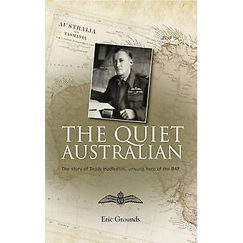 The Quiet Australian - The Story of Teddy Hudleston - the RAF's Troubl