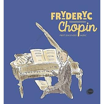 Fryderyk - Chopin by Charlotte Voake - Catherine Weill - Michael Cantw