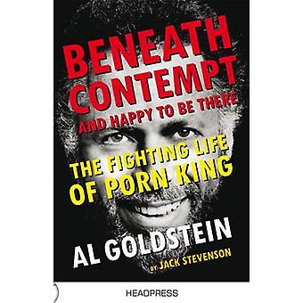 Beneath Contempt and Happy to be There - The Fighting Life of Porn Kin