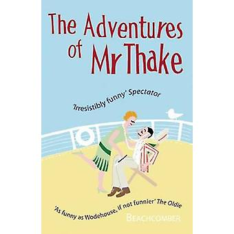 The Adventures of Mr Thake by Beachcomber - J.B. Morton - 97819058471