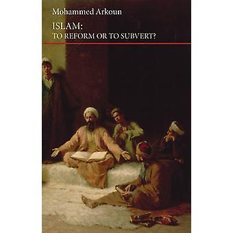 Islam - Reform eller undergräva? av Mohammad Arkoun - 9780863567650 Bo