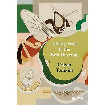 Living Well is the Best Revenge by Calvin Tomkins - 9780870708978 Book