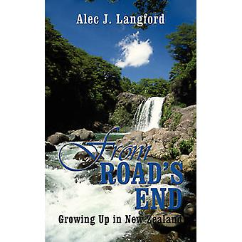 From Road's End - Growing Up in New Zealand by Alec J. Langford - 9781