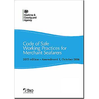 Code of safe working practices for merchant seafarers by Maritime and Coastguard Agency