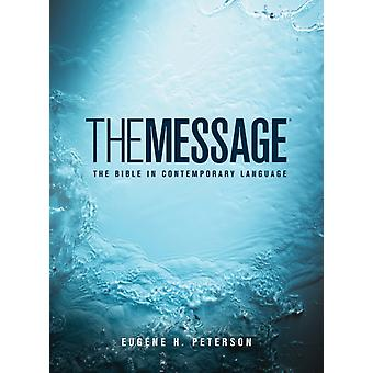Message Bible by Eugene H Peterson