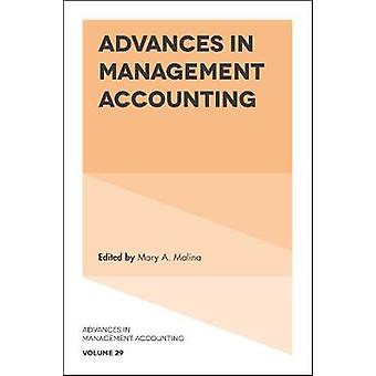 Advances in Management Accounting by Mary A Malina
