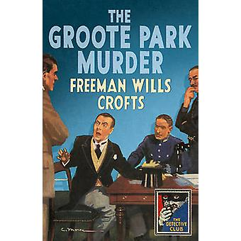 Groote Park Murder by Freeman Wills Crofts