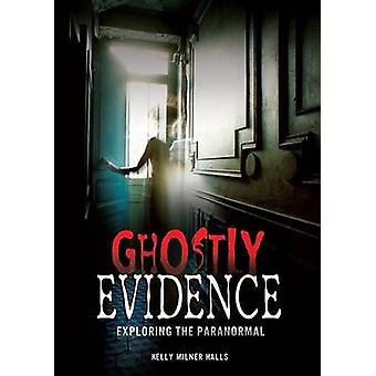 Ghostly Evidence - Exploring the Paranormal by Kelly Milner Halls - 97