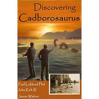 Discovering Cadborosaurus by Leblond & Paul