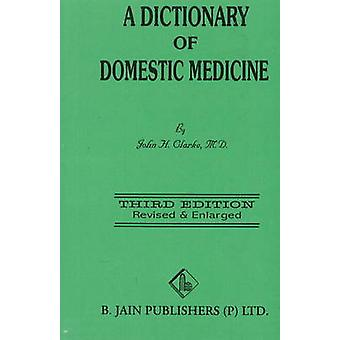 Dictionary of Domestic Medicine par John Henry Clarke