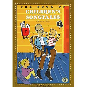 The Book of Childrens Song Tales by John M Feierabend & Illustrated by Tim Caton
