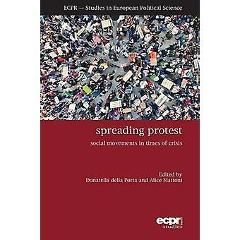 Spreading Protest Social Movements in Times of Crisis by Porta & Donatella della
