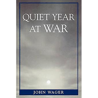 Quiet Year at War by Wager & John