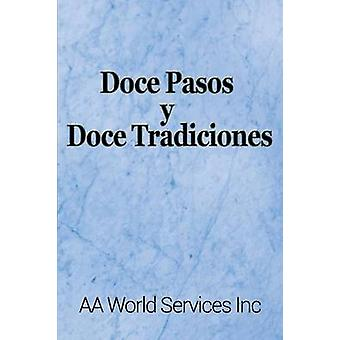 Doce Pasos y Doce Tradiciones by AA World Services Inc