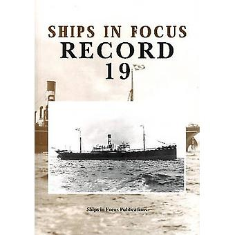 Ships in Focus Record 19 by Ships In Focus Publications - John Clarks