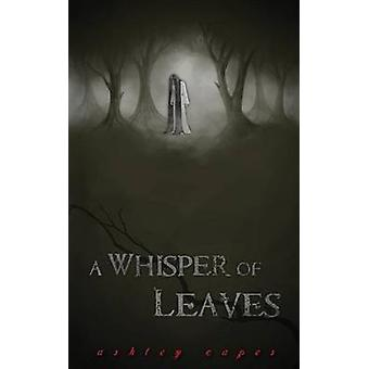 A Whisper of Leaves by Capes & Ashley