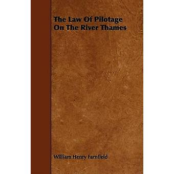 The Law Of Pilotage On The River Thames by Farnfield & William Henry