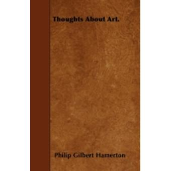 Thoughts About Art. by Hamerton & Philip Gilbert