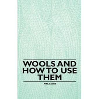 Wools and how to Use Them by Lewis & Mrs.