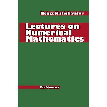 Lectures on Numerical Mathematics by Rutishauser & H.