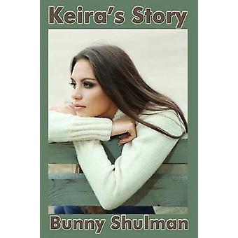 Keiras Story by Shulman & Bunny