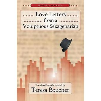 Love Letters from a Voluptuous Sexagenarian by Delibes & Miguel