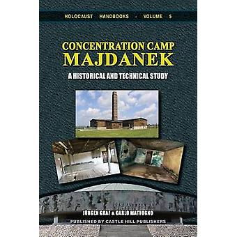 Concentration Camp Majdanek A Historical and Technical Study by Mattogno & Carlo