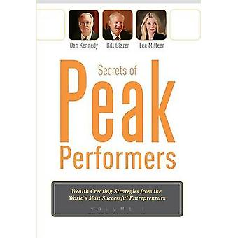 Secrets of Peak Performers by Kennedy & Dan