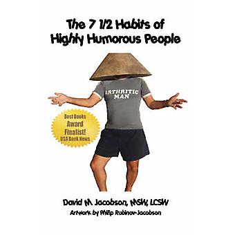 The 7 12 Habits of Highly Humorous People by Jacobson & David M.