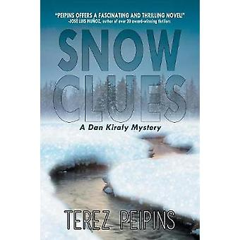 Snow Clues A Dan Kiraly Mystery by Peipins & Terez