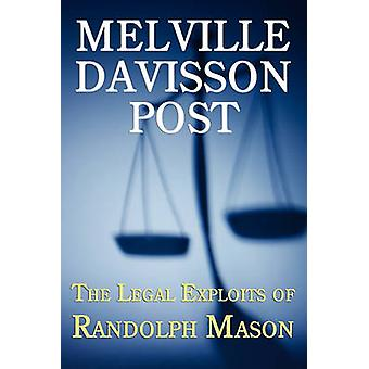 The Legal Exploits of Randolph Mason by Post & Melville Davisson