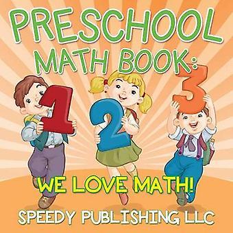 Preschool Math Book We Love Math by Publishing LLC & Speedy