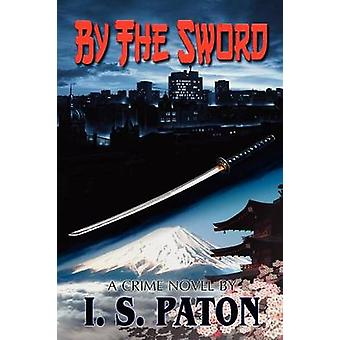 By the Sword by Paton & I. S.