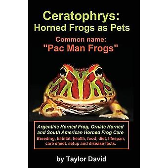 Ceratophrys Horned Frogs as Pets Common Name Pac Man Frogs by David & Taylor