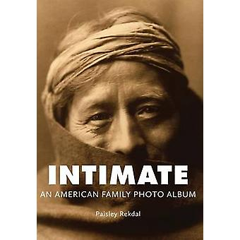 Intimate An American Family Photo Album by Rekdal & Paisley