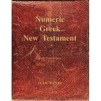 Numeric Greek New Testament Large Print by Panin & Ivan