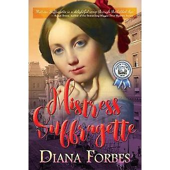 Mistress Suffragette by Forbes & Diana