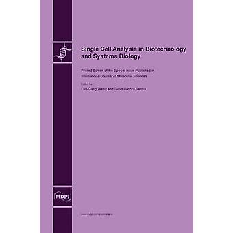 Single Cell Analysis in Biotechnology and Systems Biology by Tseng & FanGang