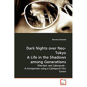 Dark Nights over NeoTokyo A Life in the Shadows among Generations par Zimprich et Thorsten