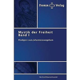Mystik Der Freiheit Band I by Neuenschwander Bernhard