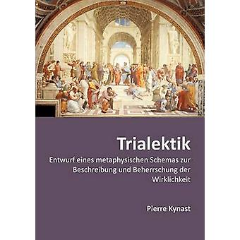 Trialektik by Kynast & Pierre